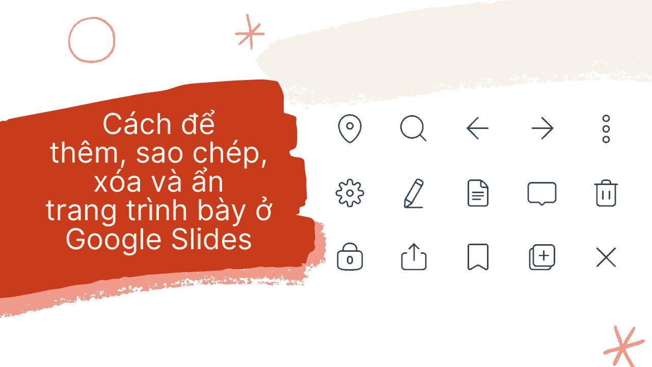 Cách để thêm, sao chép, xóa và ẩn trang trình bày ở Google Slides