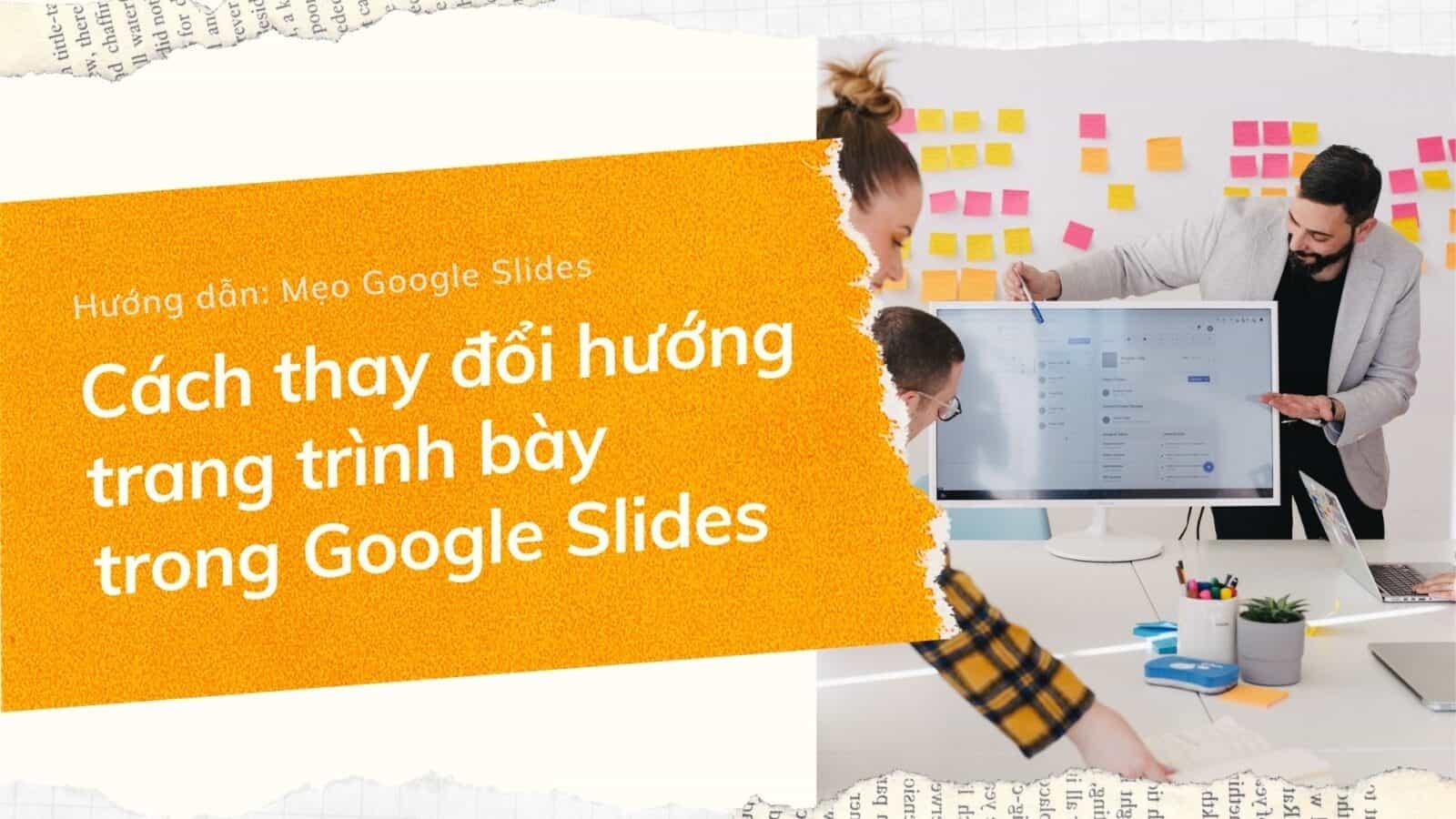 Thay doi huong trang trinh bay trong google slides